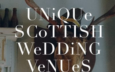 Unique Scottish Wedding Venues